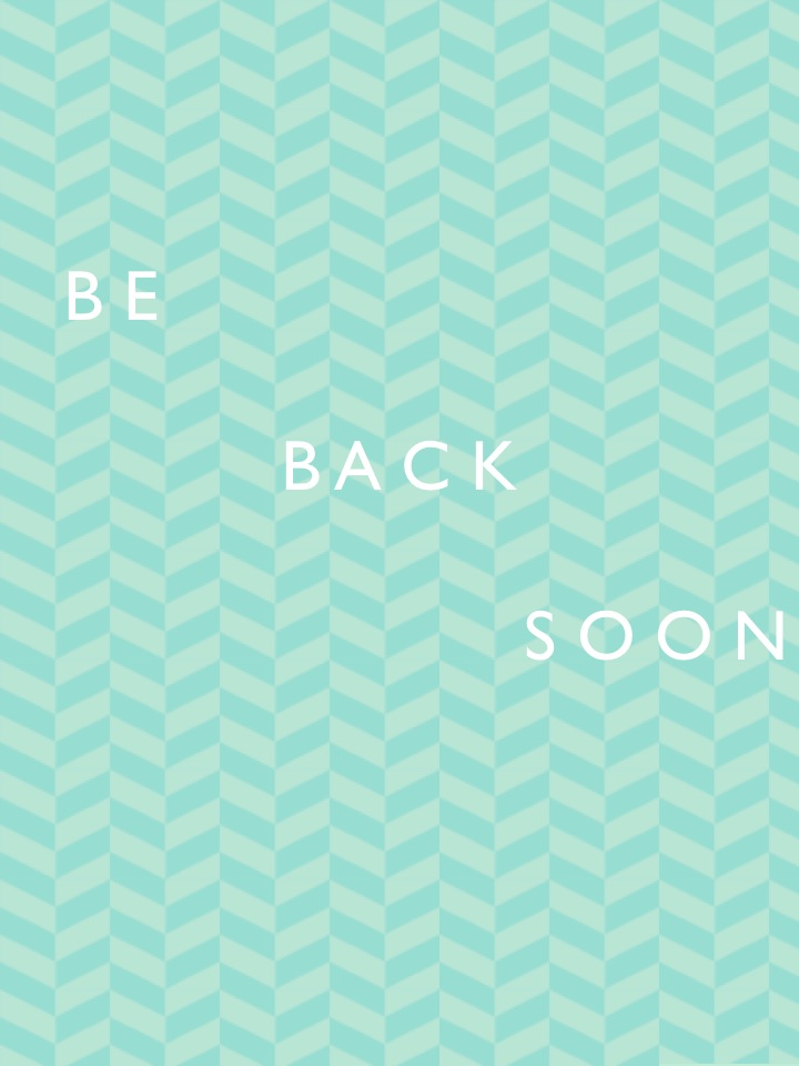 Be Back Soon!