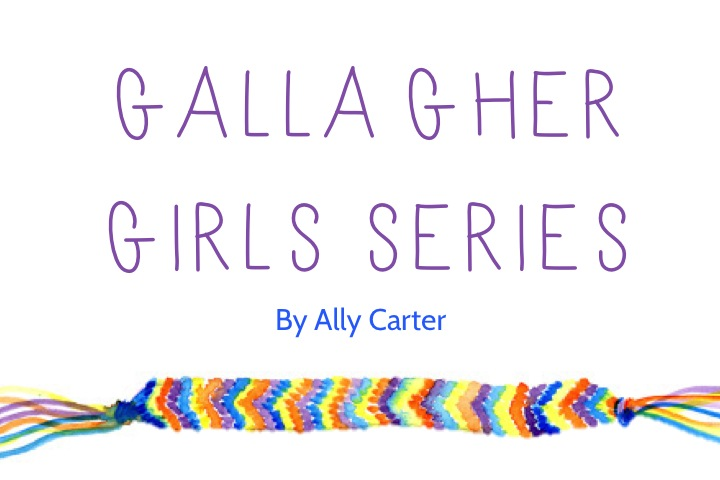 Gallagher Girl Series