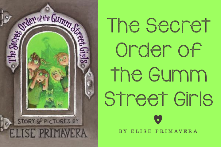 The Secret Order of the Gumm Street Girls