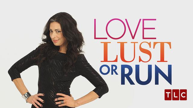 Love Lust or Run