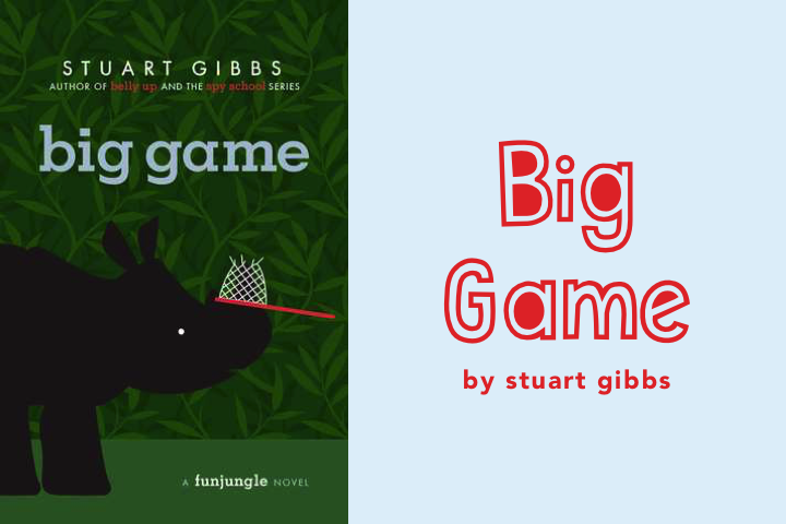 Big Game I Have Read Loved And Featured So Many Of Stuart Gibbs Novels That To Ask Myself When Dont Write About One His Books On A Top