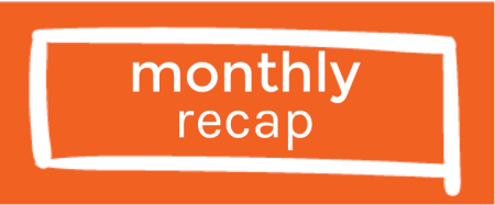 Monthly Recap