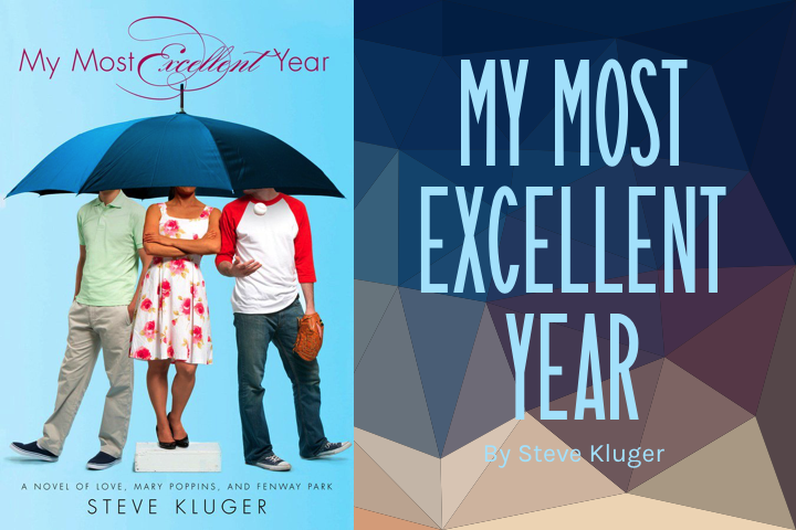 My Most Excellent Year