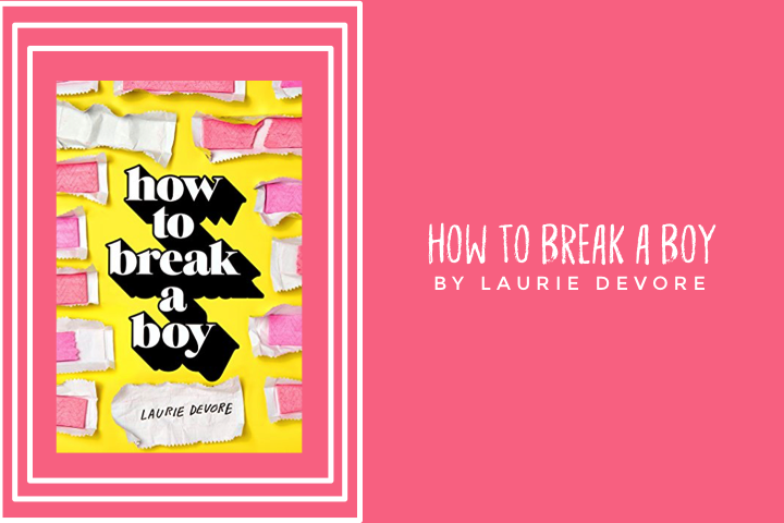 how-to-break-a-boy
