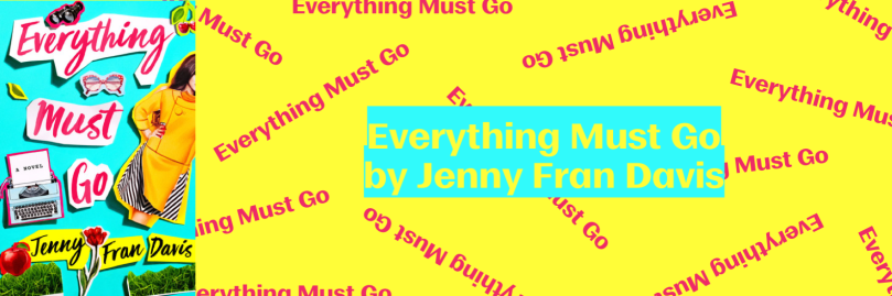 Everything Must Go by Jenny Fran Davis